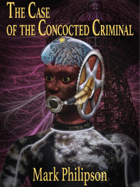 Cover art for The Case of the Concocted Criminal showing man with mechanical components.