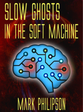 Cover art for Slow Ghosts in the Soft Machine shows a wired brain.
