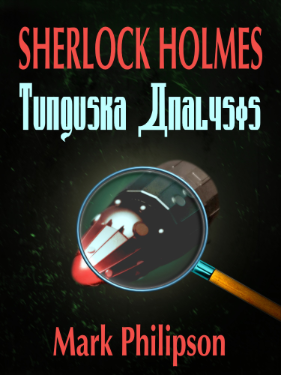 Cover art for Sherlock Holmes: Tunguska Analysis showing a space ship viewed trough a magnifying glass.