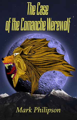 Cover art for The Case of the Comanche Werewolf showing a wolf and full moon.